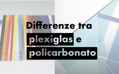 differenze tra plexiglas e policarbonato